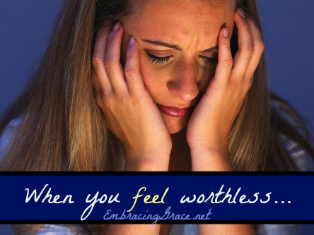 When You Feel Worthless