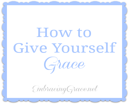 Give Yourself Grace!!
