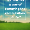 Nature has a way